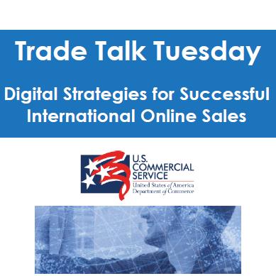 Digital Strategies for Successful International Online Sales - Trade Talk Tuesday