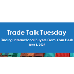 Finding International Buyers from your Desk - Trade Talk Tuesday